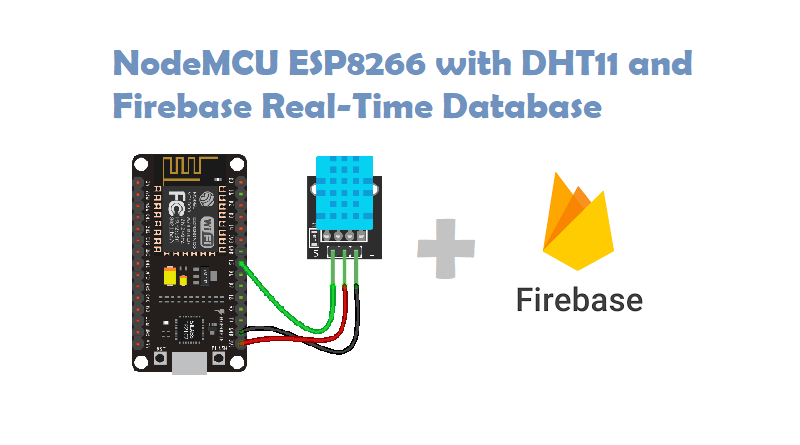 NodeMCU ESP8266 with DHT11 and Firebase Real-Time Database