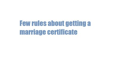 Few rules about getting a marriage certificate