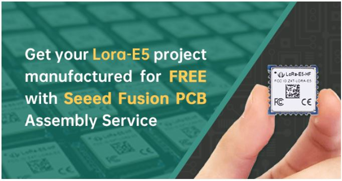 Get your LoRa-E5 project manufactured for FREE with Seeed Fusion PCB Assembly Service