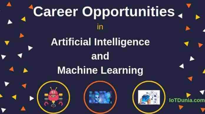 Career Opportunities in Artificial Intelligence and Machine Learning : Career Path in AI and ML