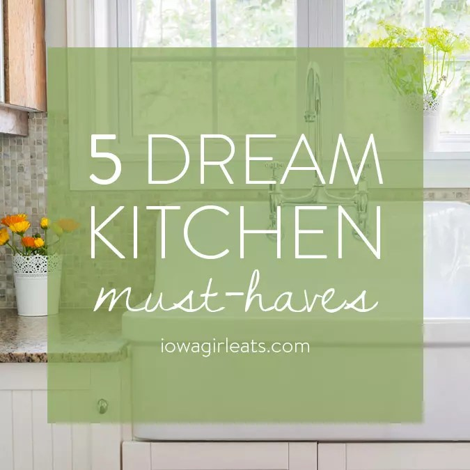 Design and convenience describe my ideal kitchen. Here are my 5 dream kitchen must haves! | iowagirleats.com