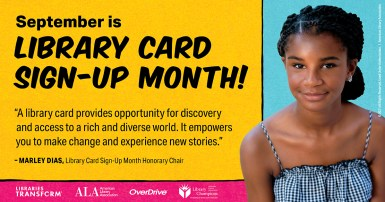 Library Card Sign-Up Month with picture of Marley Dias