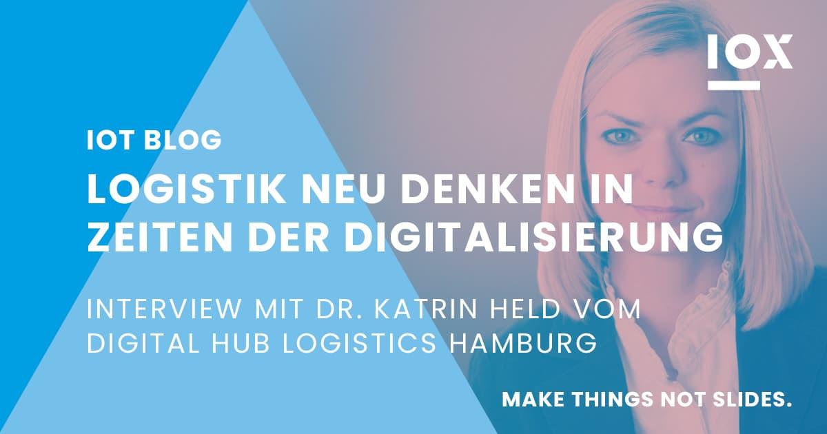 Logistik neu denken in Zeiten der Digitalisierung - Dr. Katrin Held