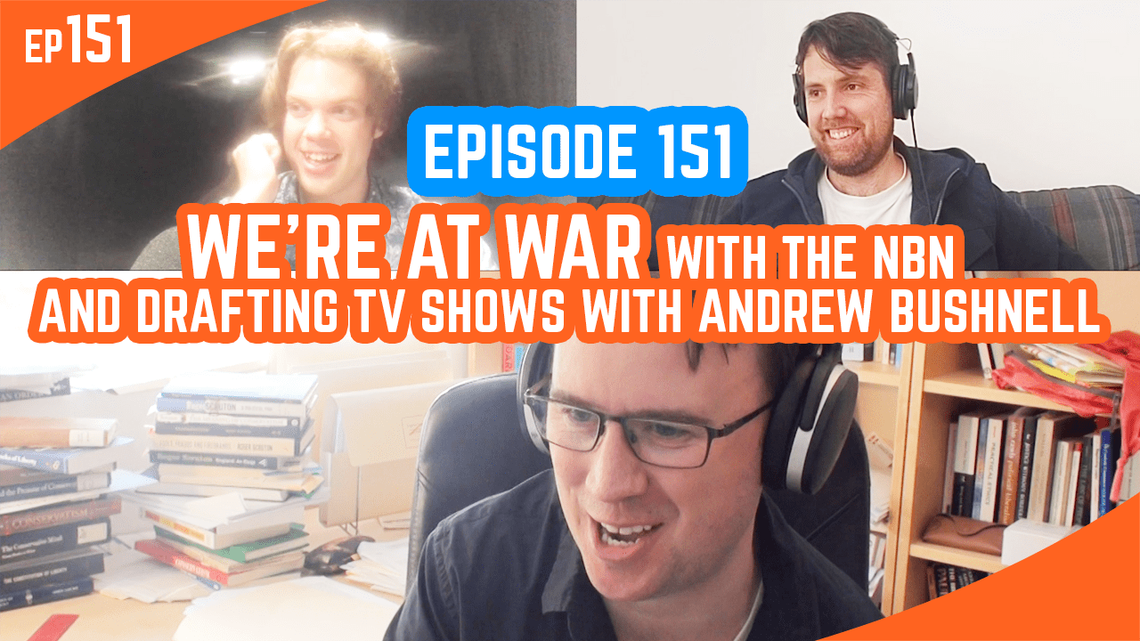 Young IPA Podcast Episode 151 – We're At War With The NBN And Drafting TV Shows With Andrew Bushnell
