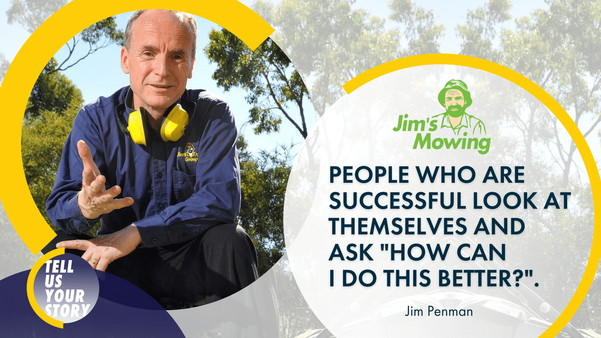 Tell Us Your Story Episode 7: Jim Penman of Jim's Mowing