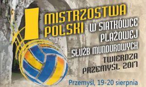 Zakończyły się I Mistrzostwa Polski w Siatkówce Plażowej Służb Mundurowych – Twierdza Przemyśl