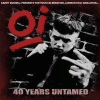 40 years of streetpunk is celebrated in Garry Bushell's excellent Oi! 40 Years Untamed compilation