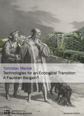 """Technologies for an Ecological Transition: A Faustian Bargain?"""