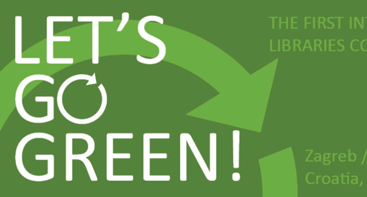 Lets Go Green! – 1st International Conference on Green Libraries