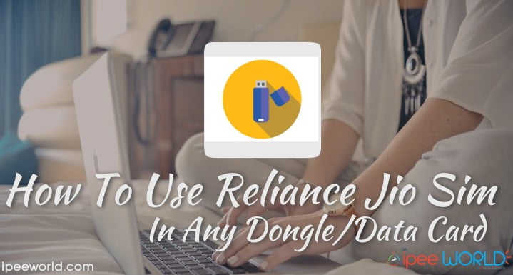 How To Use Reliance Jio Sim In Any Dongle [3G/4G]