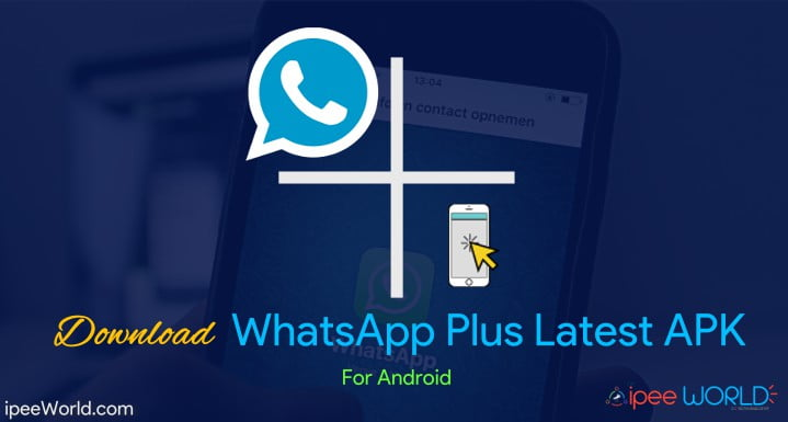 Download WhatsApp Plus APK For Android - 2017