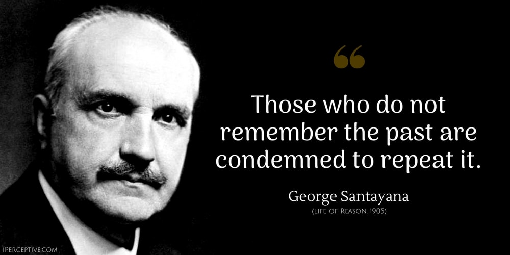 George Santayana Quotes - iPerceptive