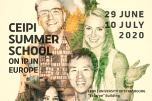 CEIPI Summer School on IP in Europe: 12th edition on 29.06.2020-10.07.2020