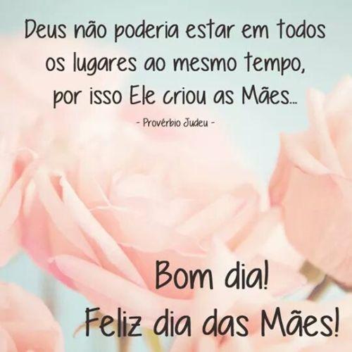 Bom dia Feliz dia das mães