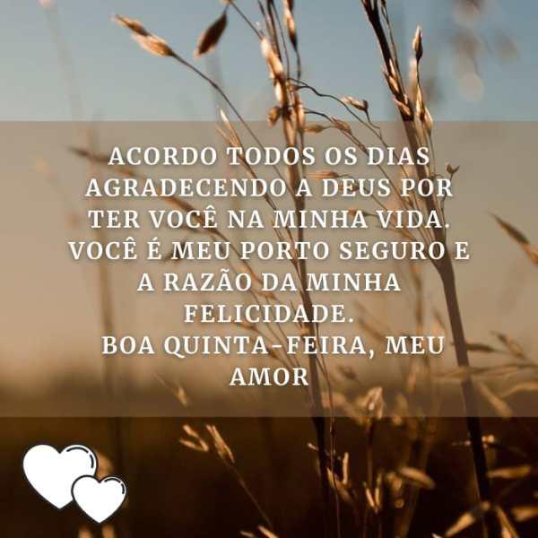 Acordo todos os dias, todas as quintas agradecendo a Deus por te ter em minha vida