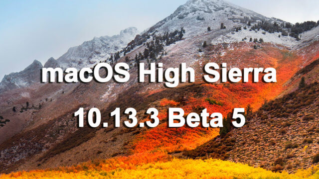 macOS High Sierra 10.13.3 ©Beta 5