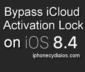 Activation Lock iCloud Bypass on iOS 8.4 and 8.4.1