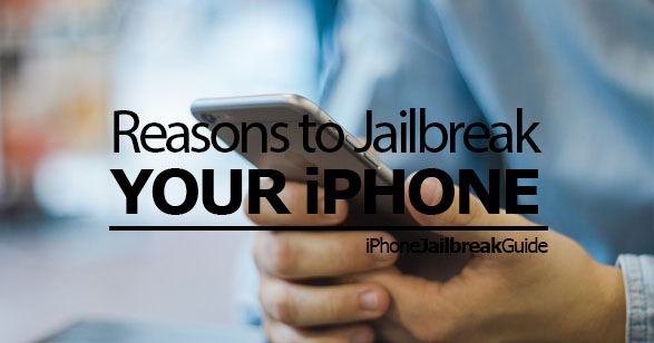 why jailbreak iphone