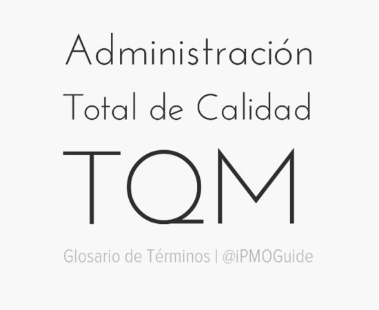 Administración Total de Calidad (TQM)