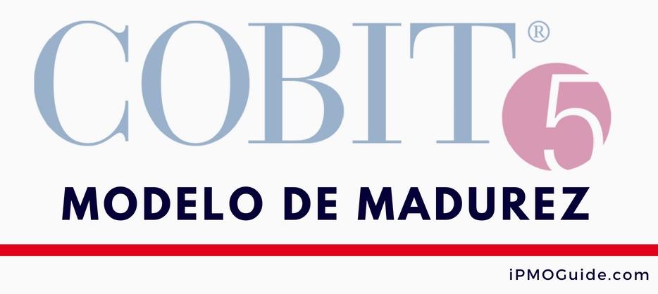COBIT® - Modelo de Madurez