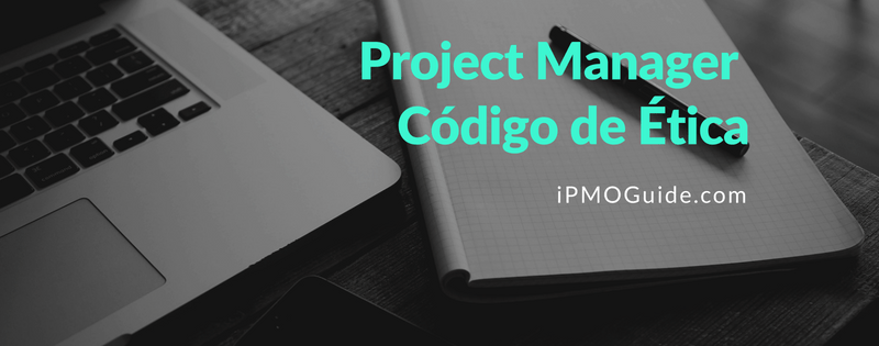 Video – Project Manager Código de Ética