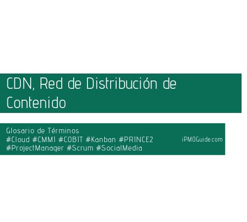CDN, Red de Distribución de Contenido