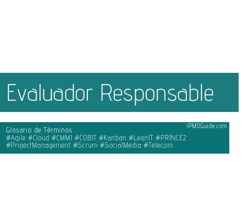 Evaluador Responsable