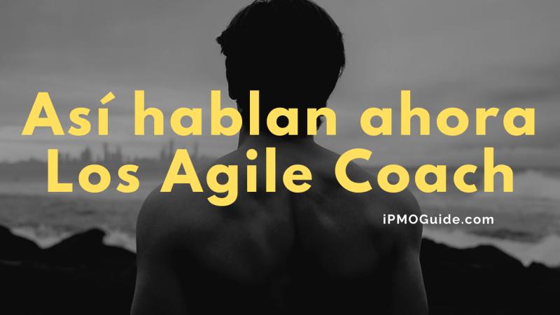 Video – así hablan ahora los Agile Coach