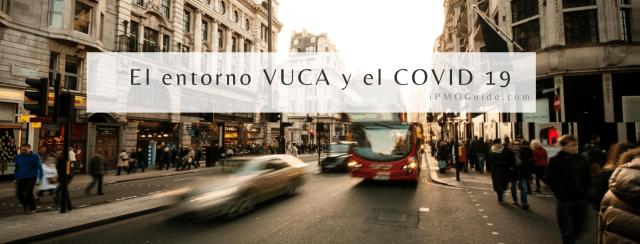 El entorno VUCA y el COVID 19