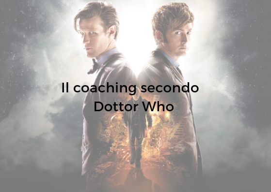 Il coaching secondo Doctor Who