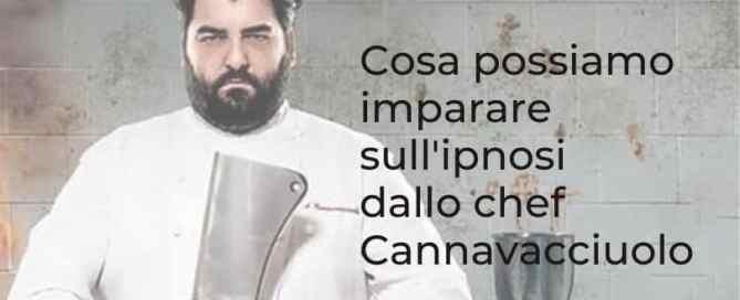 COSA POSSIAMO IMPARARE SULL'IPNOSI DALLO CHEF ANTONINO CANNAVACCIUOL