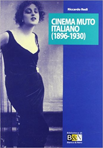 Cinema Muto Italiano (1896-1930) - di Riccardo Redi
