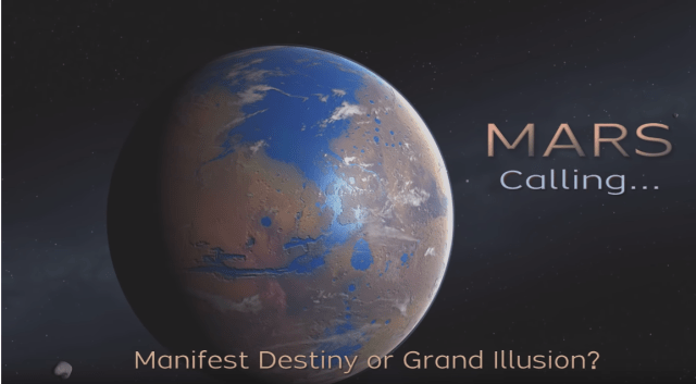Watch: 'Mars Calling: Manifest Destiny or Grand Illusion'