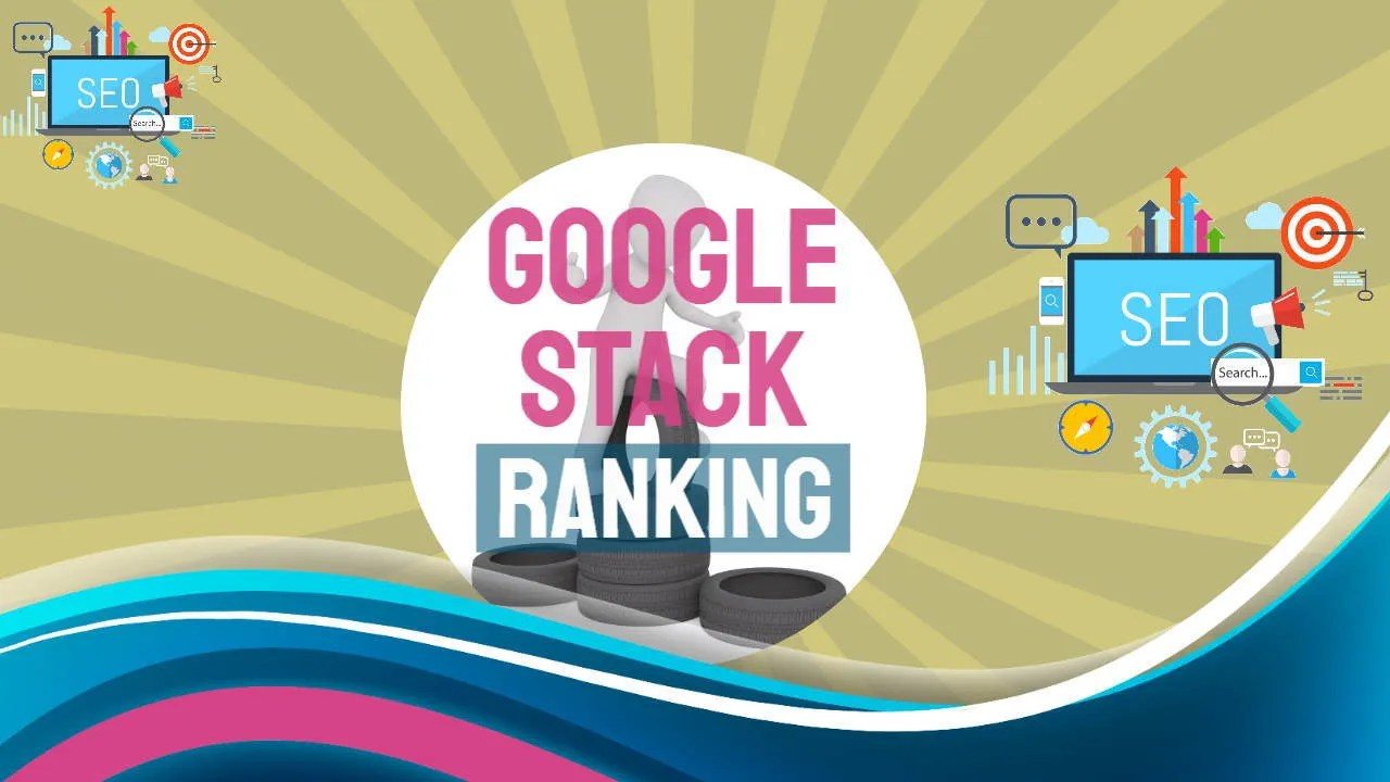 """Featured image which contains the text: """"Google Stack Ranking"""""""
