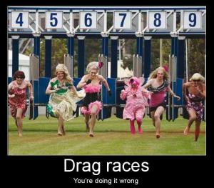 Drag race-you're doing it wrong