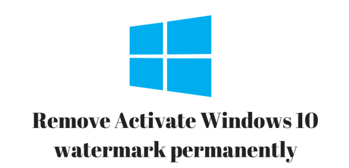 How to Remove Activate Windows 10 Watermark (LifeTime) 100