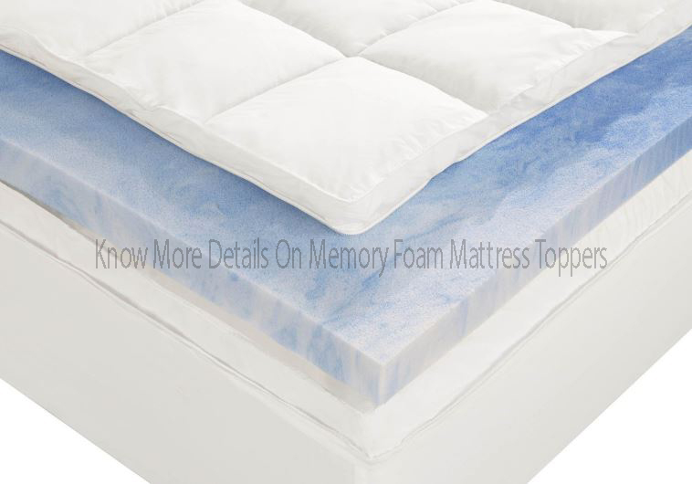 Know More Details On Memory Foam Mattress Toppers
