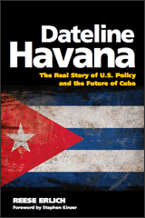 Book Review: 'Dateline Havana: The Real Story of U.S. Policy and the Future of Cuba'