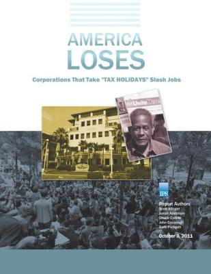 "America Loses: Corporations That Take ""Tax Holidays"" Slash Jobs"