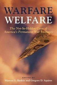 Warfare Welfare: The Not-So-Hidden Costs of America's Permanent War Economy