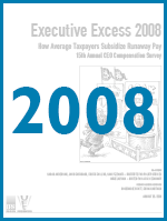 Executive Excess 2008: How Average Taxpayers Subsidize Runaway Pay