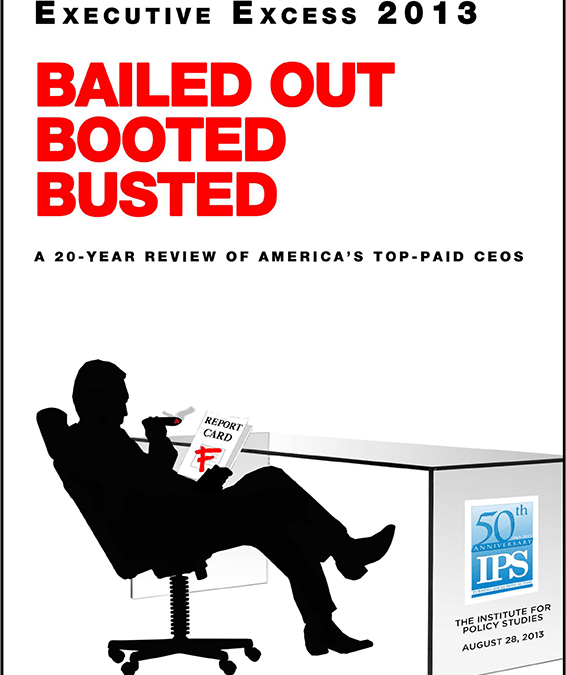 Executive Excess 2013: Bailed Out, Booted, and Busted