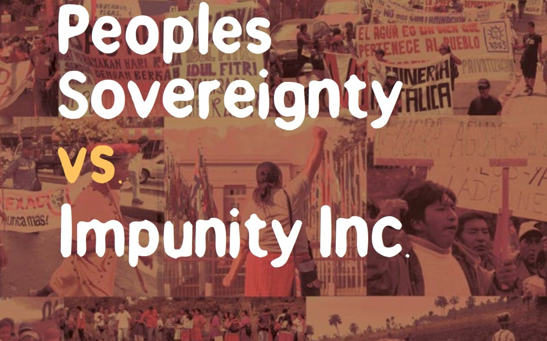 Peoples Sovereignty vs. Impunity Inc.: Counterpower and Struggles for Justice