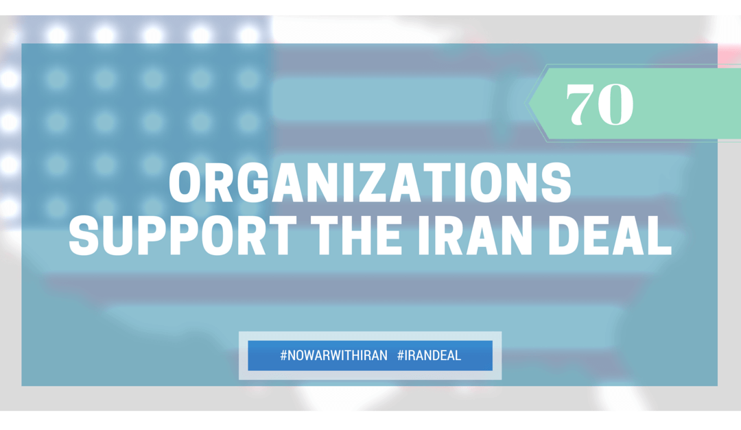 Seventy National Organizations Implore Congress to Support Iran Agreement