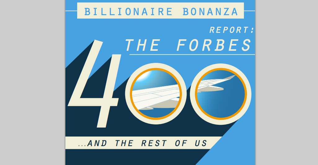 Billionaire Bonanza: The Forbes 400 and the Rest of Us