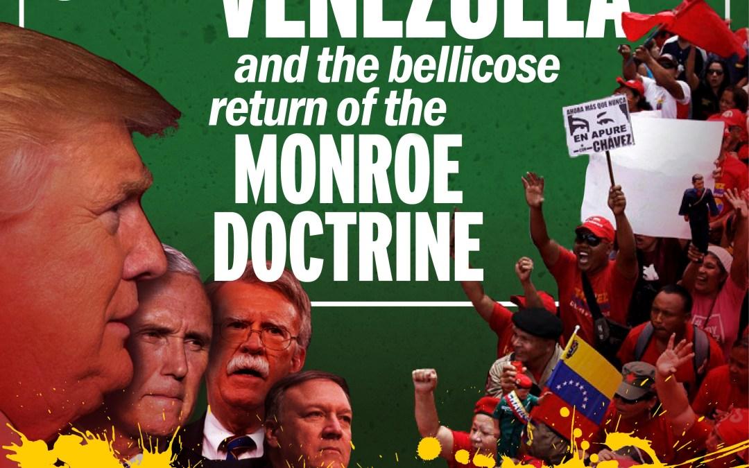 Venezuela and The Bellicose Return of the Monroe Doctrine