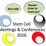 2016 Stem Cell & Regenerative Medicine Meetings