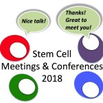 List of regenerative medicine & stem cell meetings for rest of 2018