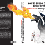 How to Build a Dragon or Die Trying: check out new book with my daughter Julie