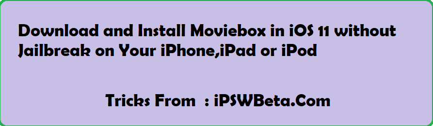 Download and install Moviebox iOS App {2018} Without Jailbreak
